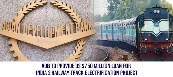 ADB Provides $750 Million Loan to Indian Railways for Transitioning to Electric Power
